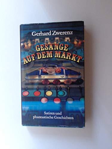9783763222742: Gesänge auf dem Markt : Satiren u. phantast. Geschichten