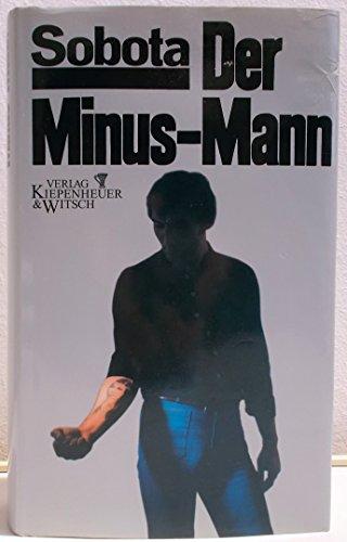 9783763223404: Der Minus-Mann, Ein Romanbericht.