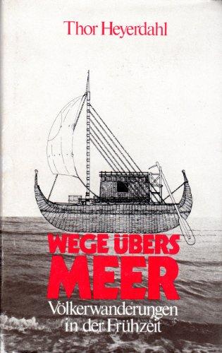 Wege uebers Meer Voelkerwanderungen in d. Fruehzeit (376322422X) by [???]