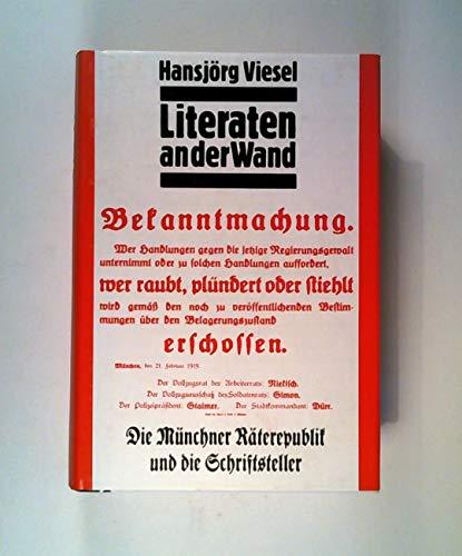 9783763224265: Literaten an die Wand , Die Münchner Räterepublik und ihre Schriftsteller