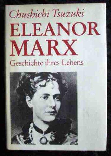 9783763224951: Eleanor Marx : Geschichte ihres Lebens , 1855 - 1898.