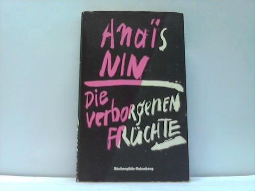 Die verborgenen Früchte.: Anaïs Nin