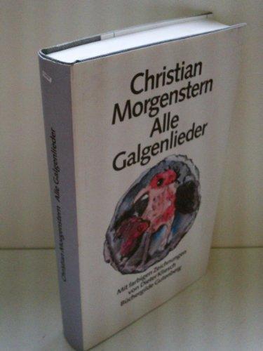 Alle Galgenlieder (Galgenlieder, Palmström, Palma Kunkel, Gingganz).: Morgenstern, Christian: