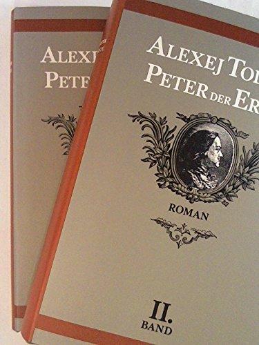 Peter der Erste. Unvollendeter historischer Roman. Zweibändige: Alexej Tolstoi