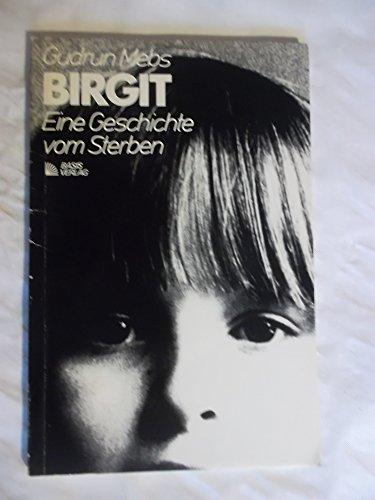 9783763230266: Birgit, eine Geschichte vom Sterben,