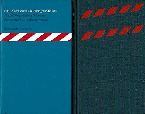 9783763231737: Zweig: Das Beil von Wandsbek / Walter:'Im Anfang war die Tat'. Roman 1938 - 1943 / Arnold Zweigs 'Beil von Wandsbek'. Roman einer Welt - Welt eines Romans. Zwei B�nde