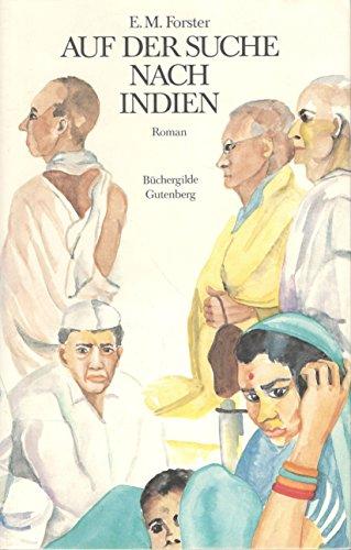 Auf der Suche nach Indien (Hardcover-Ausgabe)Roman: Edward M. Forster