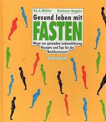 Gesund leben mit Fasten (Wege zur gesunden: Ha. A. Mehler