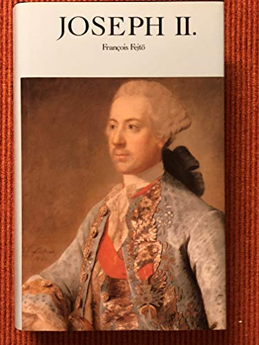 Joseph II: Portrat eines aufgeklarten Despoten (German Edition) (376323408X) by Fejto, Francois