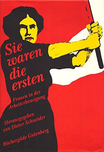 9783763234363: Sie waren die Ersten. Frauen in der Arbeiterbewegung.