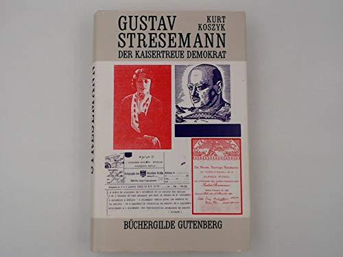 9783763236657: Gustav Stresemann - Der kaisertreue Demokrat