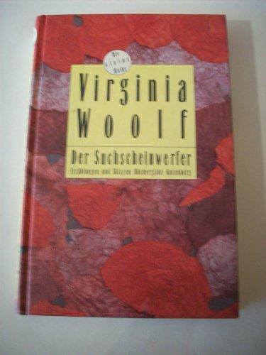 Der Suchscheinwerfer - Erzaehlungen und Skizzen (Die kleine Reihe) - Woolf, Virginia