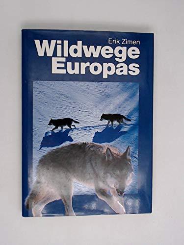 9783763238637: Wildwege Europas. Der Mensch zwischen Natur und Kultur