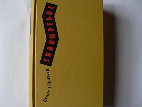 Traumpfade : Roman.: Bruce Chatwin
