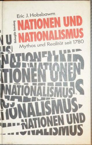 9783763240777: Nationen und Nationalismus. Mythos und Realit�t seit 1780