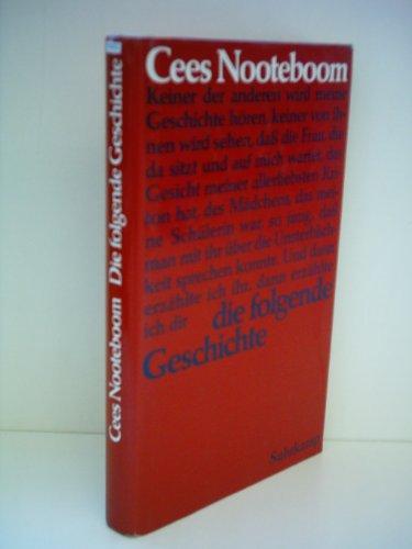 Die folgende Geschichte.: Nooteboom, Cees: