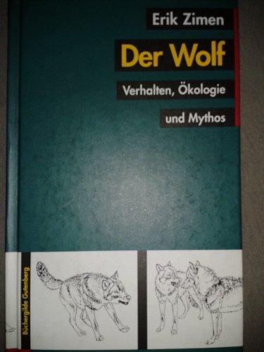 9783763243242: Der Wolf : Verhalten, �kologie und Mythos.