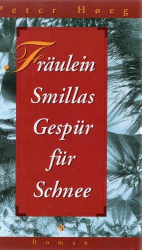 9783763243341: Fräulein Smillas Gespür für Schnee