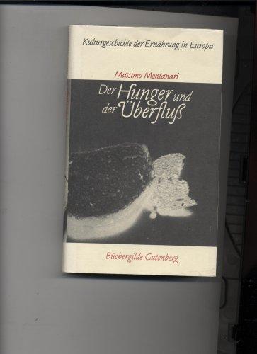 9783763244461: Der Hunger und der Überfluß: Kulturgeschichte der Ernährung in Europa