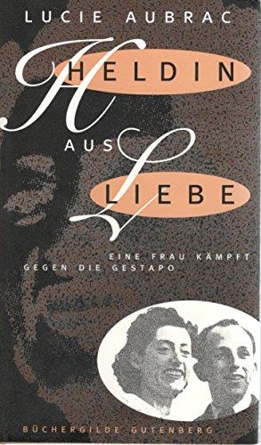 9783763246434: Heldin aus Liebe : eine Frau kämpft gegen die Gestapo.