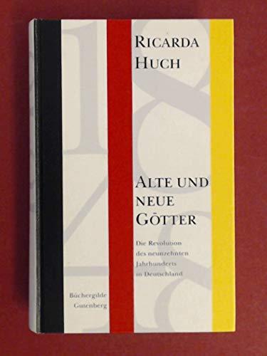 Alte und neue Götter. Die Revolution des neunzehnten Jahrhunderts in Deutschland. Mit einem Nachwort von Walter Delabar. - Huch, Ricarda