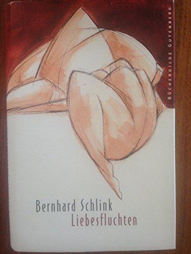 Liebesfluchten: Schlink, Bernhard