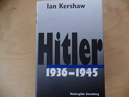 Hitler; 1936 - 1945. - Kershaw, Ian und Klaus Kochmann