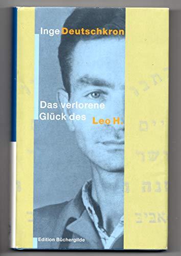 Das verlorene Glück des Leo H. - Deutschkron, Inge