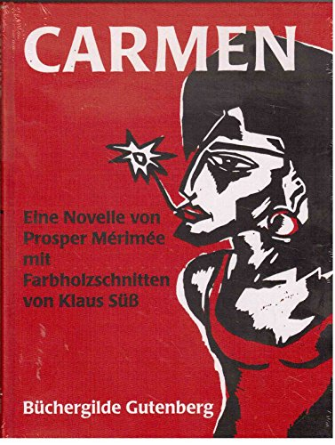Carmen. Eine Novelle mit Fabholzschnitten von Klaus: Mérimée, Prosper.