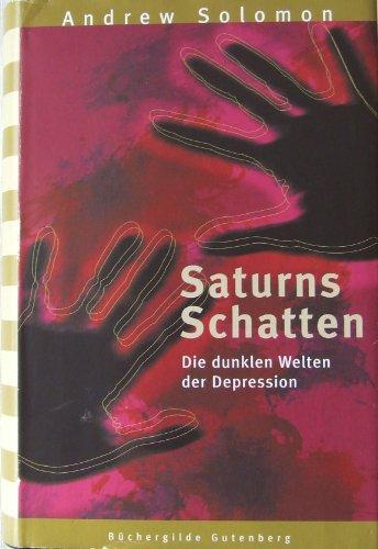 9783763252237: Saturns Schatten. Die dunklen Welten der Depression