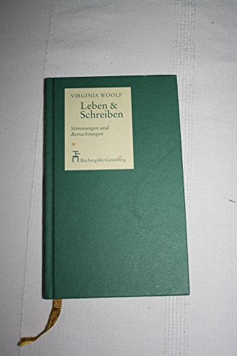 Leben & schreiben : Stimmungen und Betrachtungen. Virginia Woolf. [Ausw. von Herbert M. Debes] - Woolf, Virginia (Verfasser) und Herbert M. (Herausgeber) Debes