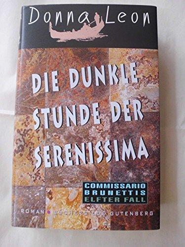 9783763254194: Die dunkle Stunde der Serenissima. Commisario Brunettis elfter Fall. (Livre en allemand)