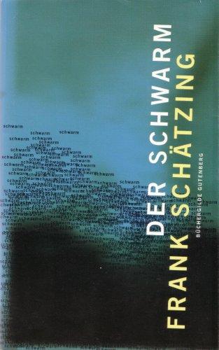 Der Schwarm : Roman.: Schätzing, Frank