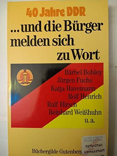 und die Burger melden sich zu Wort: 40 Jahre DDR (German Edition): Fuchs, Jürgen; Havemann, Katja ...