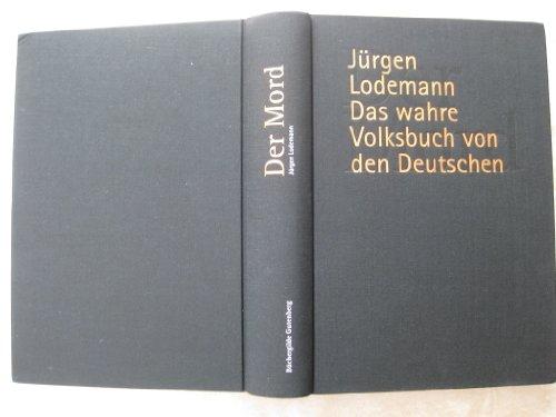 9783763291755: Der Mord. Das wahre Volksbuch der Deutschen