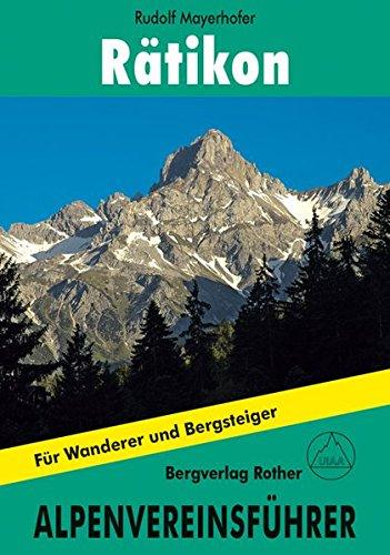 Rätikon : Für Wanderer und Bergsteiger. Verfasst nach d. Richtlinien der UIAA - Rudolf Mayerhofer