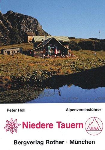 Niedere Tauern. Ein Führer für Täler, Hütten: Peter Holl