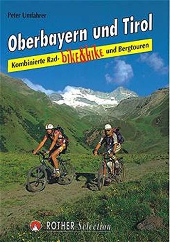 9783763330041: Bike and Hike Tirol und Oberbayern: Kombinierte Rad- und Bergtouren