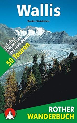 9783763330263: Wallis. 50 Touren zwischen Monte Rosa und Aletschhorn