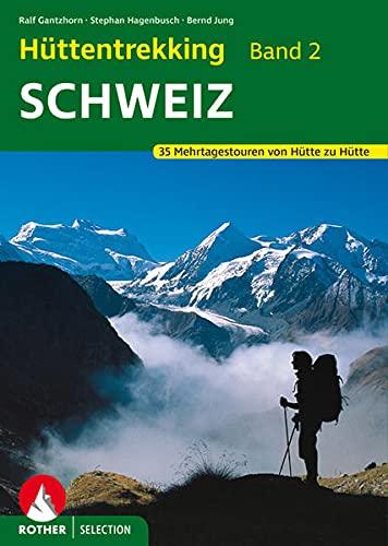 9783763330393: Hüttentrekking 2 Schweiz: 30 Mehrtagestouren von Hütte zu Hütte