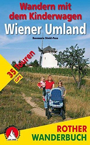 9783763330812: Wandern mit dem Kinderwagen Wiener Umland: 35 Touren. Mit GPS-Daten