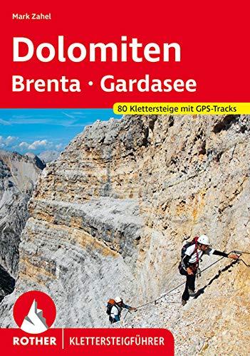 9783763330966: Klettersteigführer Dolomiten, Brenta, Gardasee: 80 ausgewählte Klettersteigtouren zwischen Sexten und Riva. Mit GPS-Daten.