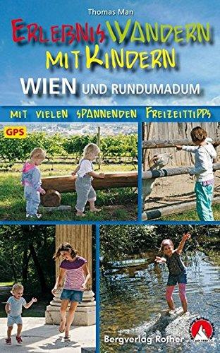 Erlebniswandern mit Kindern - Wien [und Rundumadum]: Thomas Man