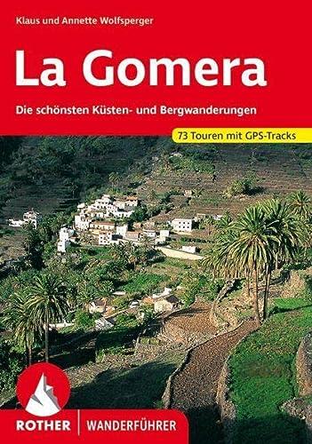 9783763340071: La Gomera. Die Schösten Künsten und Bergwanderungen. 53 Touren. Rother Wanderführer.