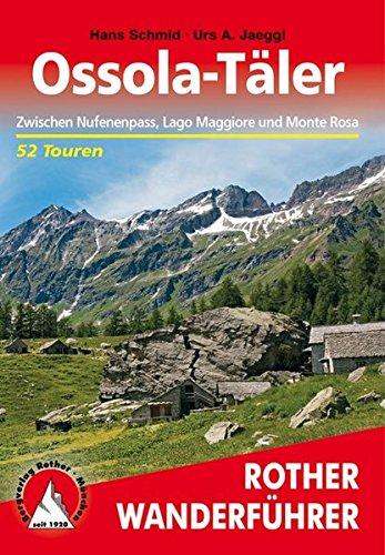 9783763340149: Ossola- Täler. Rother Wanderführer. Zwischen Lago Maggiore und Monte Rosa.