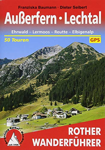 9783763340552: Außerfern - Lechtal: 50 ausgewählte Wanderungen rund um Ehrwald, Lermoos, Reutte und Elbigenalp