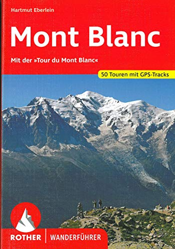 9783763340774: Rund um den Mont Blanc: Mit der 'Tour du Mont Blanc'. 50 Touren