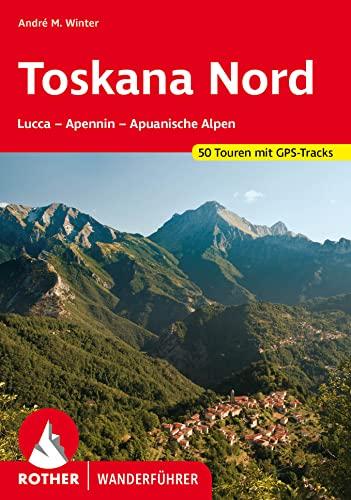 9783763341153: Toskana Nord. Rother Wanderführer. Florenz - Apennin - Apuanische Alpen.