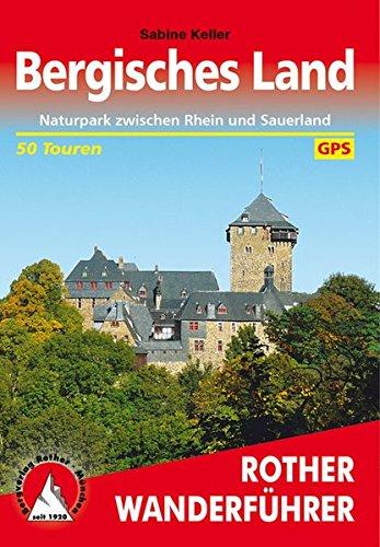 Bergisches Land. 50 Touren. Mit GPS-Tracks Naturpark zwischen Rhein und Sauerland - Keller, Sabine