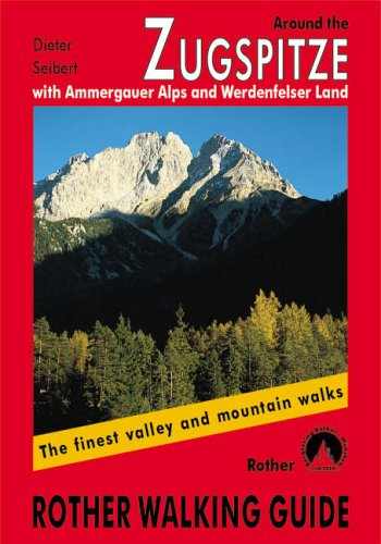 9783763342426: Around the Zugspitze : with Ammergauer Alps and Werdenfelser Land (Rother Guide) (Rother Red)